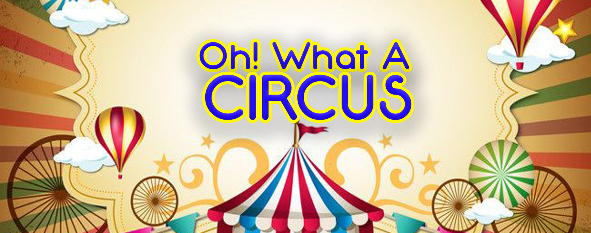 Oh! What A Circus